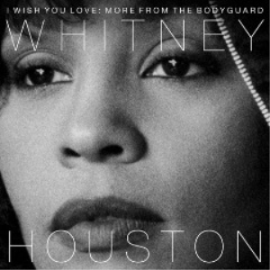 whitney houston - i wish you love more from the bodyguard (2017) [cd download]