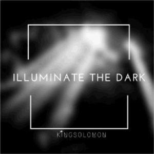 King Solomon - Illuminate The Dark (2018) [CD DOWNLOAD] | Music | Rap and Hip-Hop