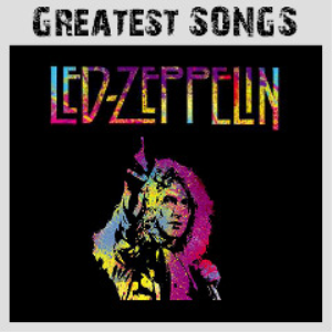 Led Zeppelin - Greatest Songs (2018) [2CD DOWNLOAD]   Music   Rock