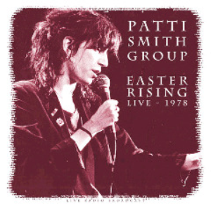 patti smith group - easter rising 1978 (2018) [cd download]