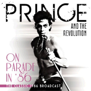 Prince And The Revolution - On Parade In '86 (2018) [2CD DOWNLOAD] | Music | Popular