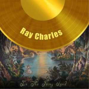 ray charles - in the fairy land (2018) [cd download]