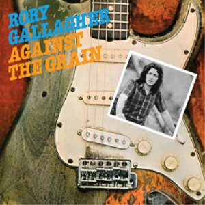 rory gallagher - against the grain remastered (2018) [cd download]