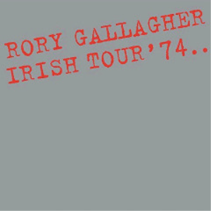 rory gallagher - irish tour '74 remastered (2018) [cd download]