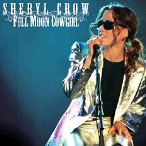 Sheryl Crow - Full Moon Cowgirl Live Radio Broadcast (2018) [2CD DOWNLOAD] | Music | Popular