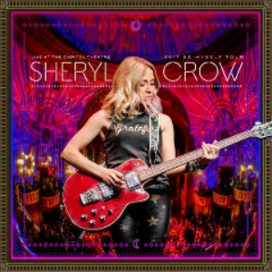 Sheryl Crow - Live At The Capitol Theatre 2017 Be Myself Tour (2018) [2CD DOWNLOAD] | Music | Popular