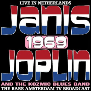 janis joplin and the kozmic blues band - live in the netherlands 1969 the rare amsterdam tv broadcast (2017) [cd download]