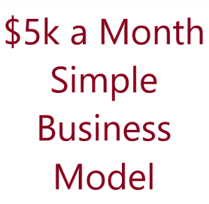 $5k a month simple business model