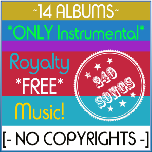 instrumental music! 240 songs [no copyrights]