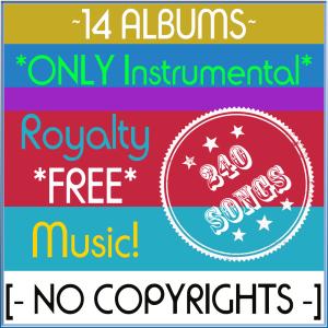 instrumental music! 240 songs [no copyrights]