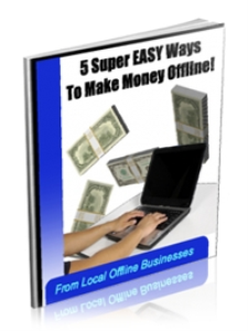 5 Super Easy Ways To Make Money OFFLINE | eBooks | Business and Money