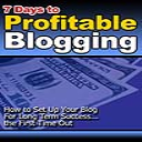 7 Days To Profitable Blogging | eBooks | Business and Money