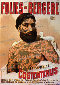 captain constentenus, the tattooed albanian with burmese designs on a french circus poster, c. 1890