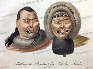 Natives of Kotzebue Sound with lip and cheek plugs, Alaska, Otto von Kotzebue, 1823 | Photos and Images | Travel