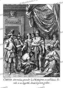 to punish the betrayal of aztec hero cuauhpopoca, corte´s took prisoner montezuma ii, josephus ximeno, 1783