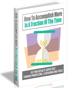 How To Accomplish More In A Fraction Of The Time | eBooks | Business and Money