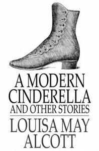 a modern cinderellaor the little old shoe and other stories