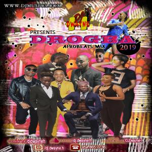 drogba afrobeats mix 2019