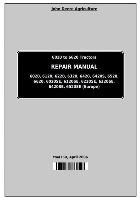 First Additional product image for - John Deere Tractors 6020, 6120, 6220, 6320, 6420, 6520, 6620 (S,SE) European models Repair Manual TM4750