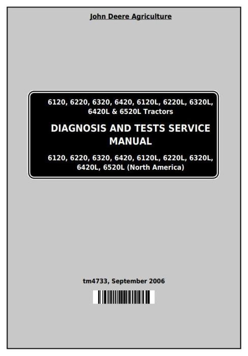 First Additional product image for - John Deere Tractors 6120,6220, 6320,6420, 6120L,6220L, 6320L,6420L,6520L Diagnostic Service Manual TM4733