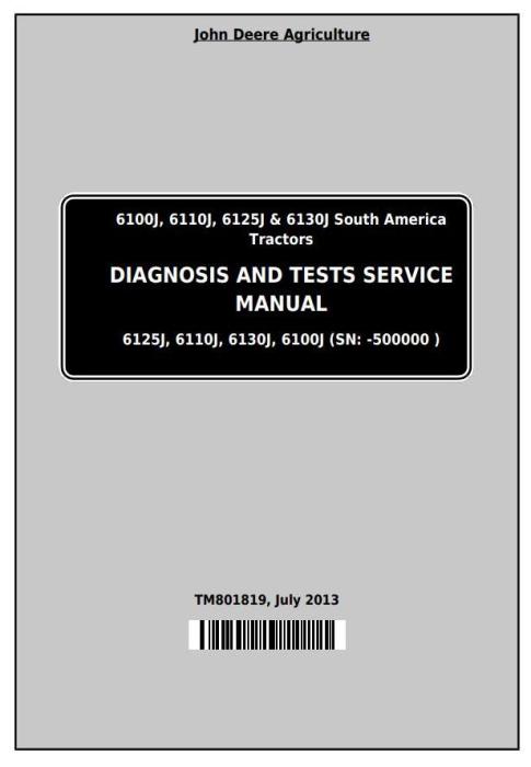 First Additional product image for - John Deere Tractors 6100J, 6110J, 6125J, 6130J (South America) Diagnostic, Tests Service Manual TM801819