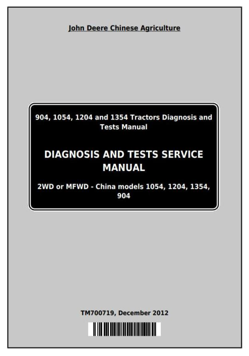 First Additional product image for - John Deere 904, 1054, 1204, 1354 China Tractors Diagnosic and Tests Service Manual (TM700719)