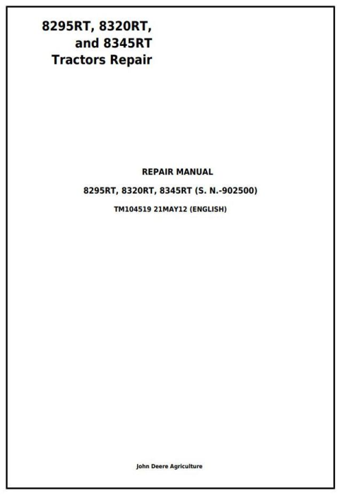 First Additional product image for - John Deere 8295RT, 8320RT, 8345RT (SN. before 902500) Tractors Service Repair Technical Manual (TM104519)