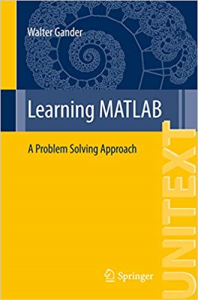 learning matlab: a problem solving approach (unitext book 95) 1st ed. 2015 edition, kindle edition