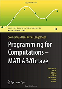 programming for computations - matlab/octave: a gentle introduction to numerical simulations with matlab/octave (texts in computational science and engineering) 1st ed. 2016 edition