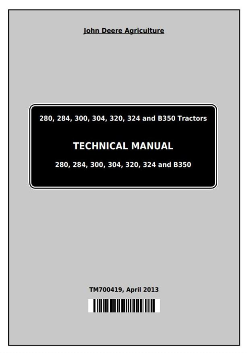 First Additional product image for - Deere Tractors 280, 284, 300, 304, 320, 324, B350 All Inclusive Technical Service Manual (TM700419)