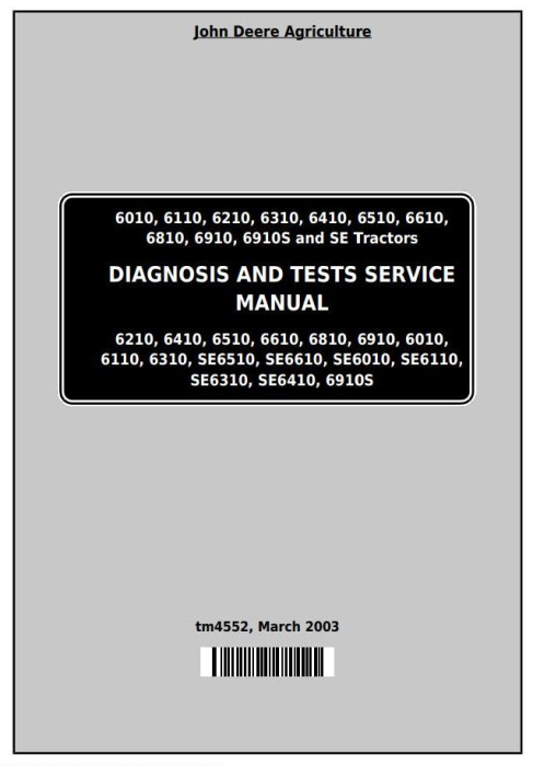 First Additional product image for - John Deere Tractors 6010, 6110, 6210, 6310, 6410, 6510, 6610, 6810, 6910 Diagnostic Service Manual TM4552