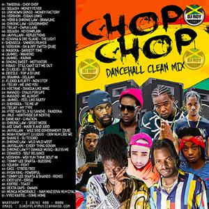 Dj Roy Chop Chop Clean Dancehall Mix 2019 | Music | Reggae