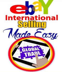Ebay International Selling Made Easy! | eBooks | Business and Money