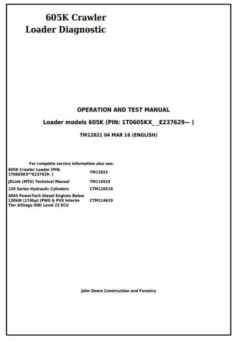 First Additional product image for - John Deere 605K Crawler Loader Diagnostic, Operation and Test Service Manual (TM12821)
