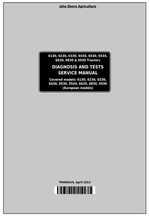 First Additional product image for - John Deere Tractors 6130,6230, 6330,6430, 6530, 6534, 6630, 6830, 6930 Diagnostic Service Manual TM400419
