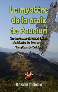 le mystère de la croix de pauciuri, par giovanni cristofalo