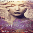 Soothsayer: Magic Is All Around Us | eBooks | Other