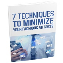 7 Techniques To Minimize Your Facebook Ad Costs | eBooks | Business and Money