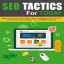 SEO Tactics For Today | eBooks | Internet