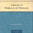 Makers of History Charles I | eBooks | Classics