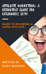 affiliate marketing: a definitive guide for beginners 2019