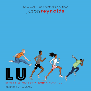lu by jason reynolds (2018) (simon & schuster) unabridged 320 kbps mp3 audio book