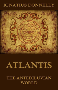 atlantis the antediluvian world by ignatius donnelly - digital book
