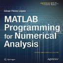 MATLAB Programming for Numerical Analysis (Matlab Solutions) (English Edition) 1st ed. Edition, Format Kindle | eBooks | Science