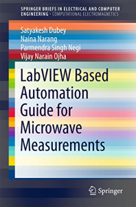 labview based automation guide for microwave measurements (springerbriefs in electrical and computer engineering) (english edition) 1st ed. 2018 edition, format kindle