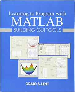 Learning to Program with MATLAB: Building GUI Tools (Anglais) Broché – 19 février 2013 | eBooks | Science