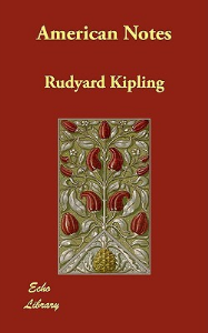 Rudyard Kipling - American Notes | eBooks | Classics