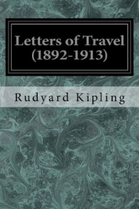 rudyard kipling - letters of travel (1892-1913)