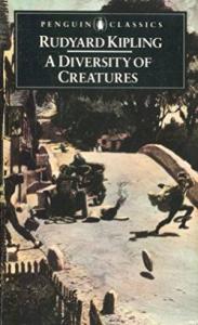 rudyard kipling_a diversity of creatures