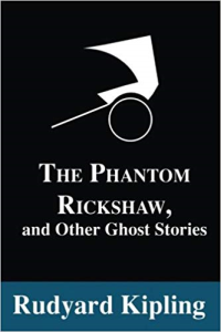 rudyard kipling_the phantom 'rickshaw and other ghost stories